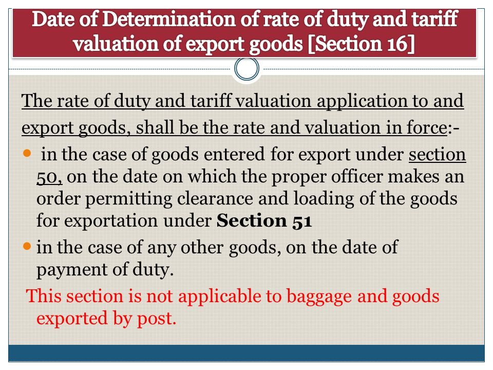 Date of Determination of rate of duty and tariff valuation of export goods [Section 16]